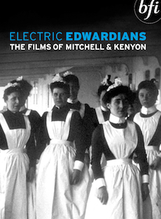Buy Electric Edwardians: The Films of Mitchell and Kenyon on DVD and Blu Ray