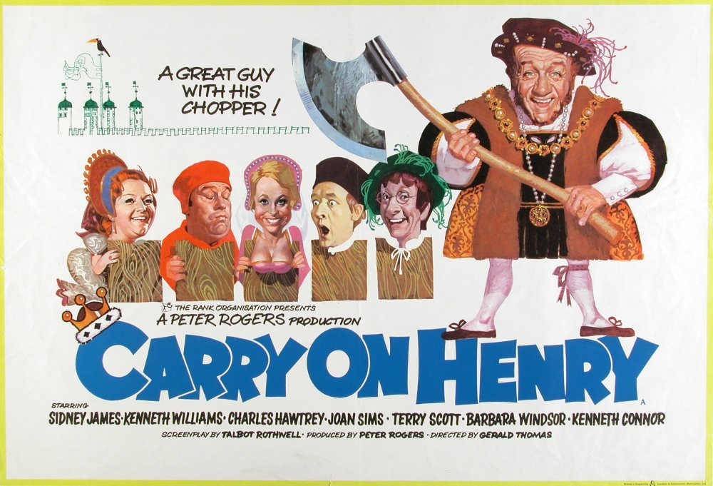 <strong>Carry On Henry (1971)</strong>. Illustration by Renato Fratini from a design by Eric Pulford. One of the series' all-time great instalments, a major influence on many of our most important contemporary novelists including Hilary Mantel (who stole all its best jokes). The sophisticated tagline – 'A Great Guy With His Chopper' – was the work of Pulford's chief copywriter, Irish-Canadian playwright George Hulme. The jet-black humour here is irresistible, as is Sid James in the role he was surely born to play