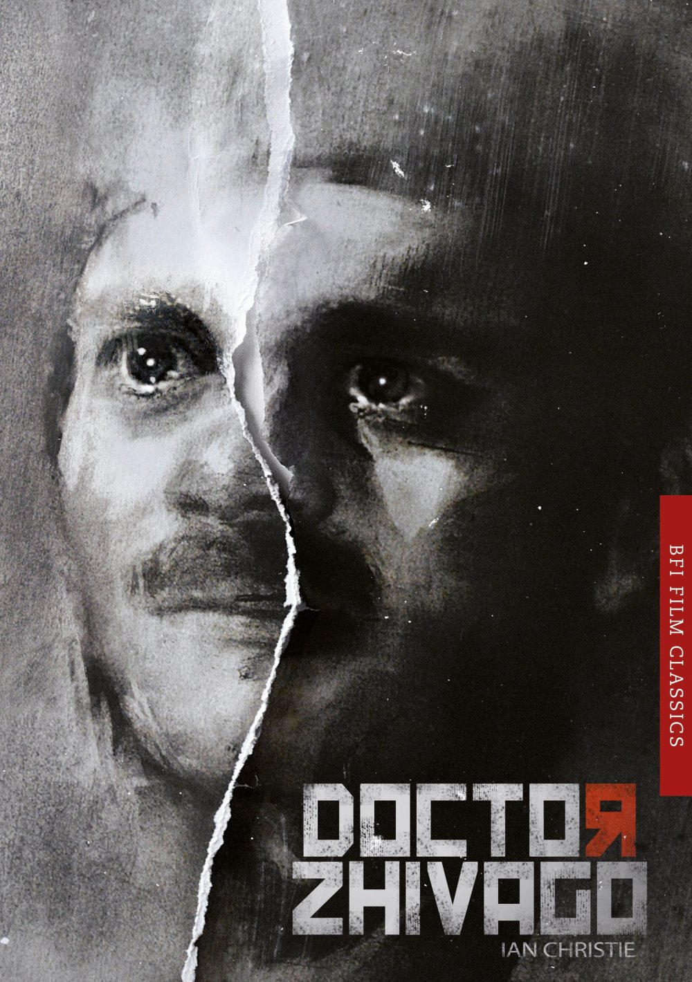 Doctor Zhivago (BFI Film Classics) by Ian Christie