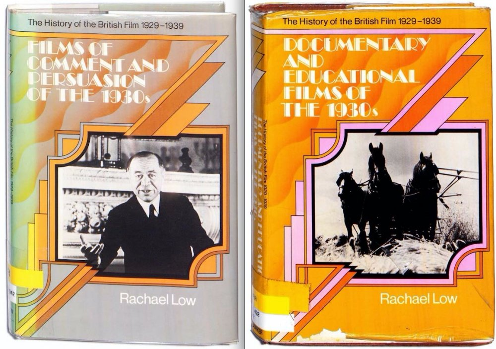 The History of the British Film 1929-1939: Films of Comment and Persuasion and Documentary and Educational Films of the 1930s by Rachael Low