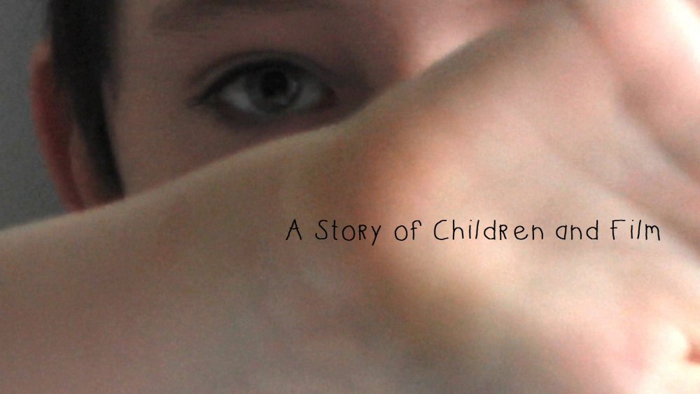 A Story of Children and Film (2013)