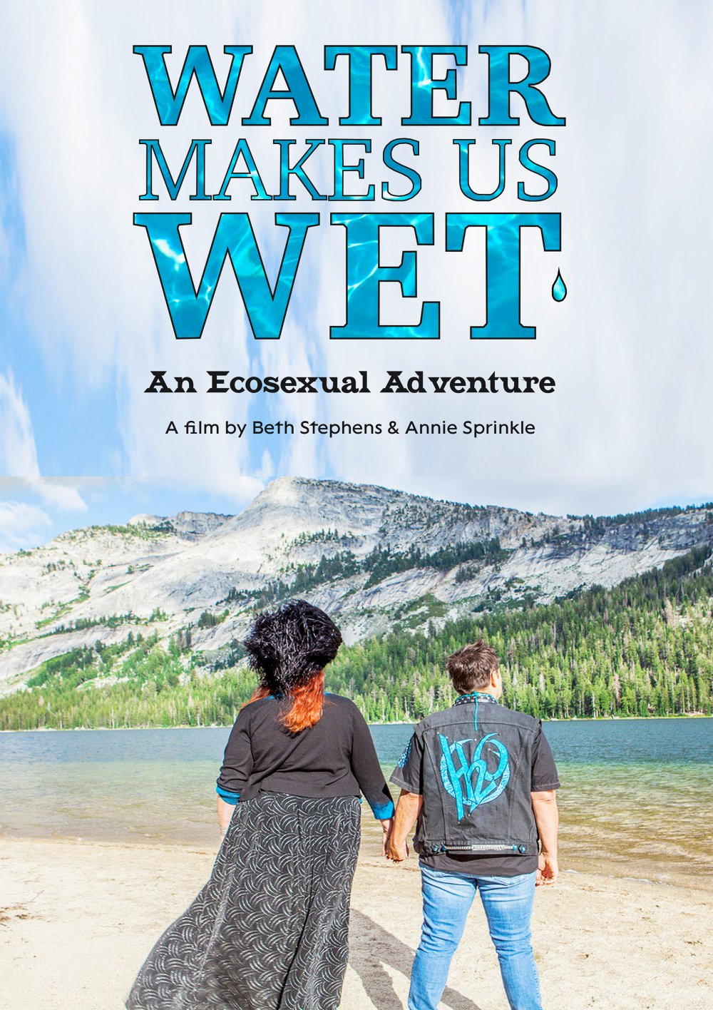 <strong>Water Makes Us Wet: An Ecosexual Adventure</strong> – Ecosexual lovers Annie Sprinkle and Beth Stephens travel the US in an erotic quest to understand this precious natural resource