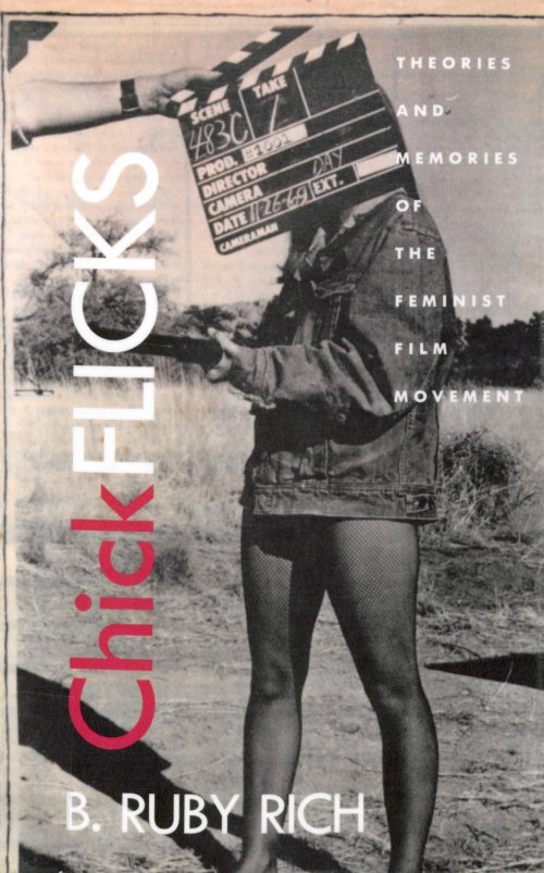 Chick Flicks: Theories and Memories of the Feminist Film Movement by B. Ruby Rich book cover