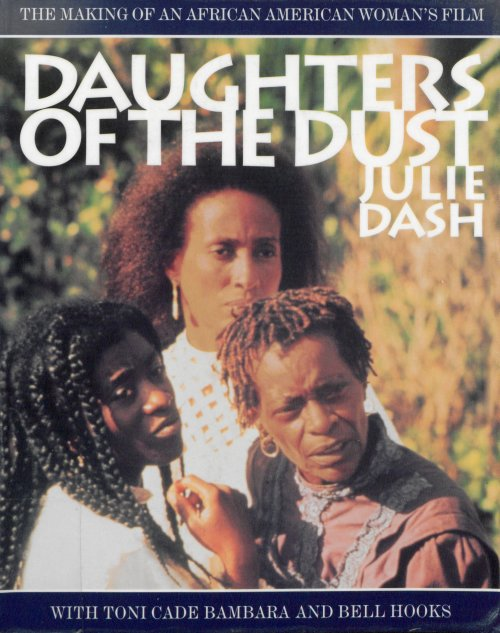 Daughters of the Dust: The Making of an African American Woman's Film by Julie Dash book cover
