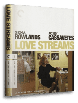 Three votes for Criterion's release of John Cassavetes's Love Streams.