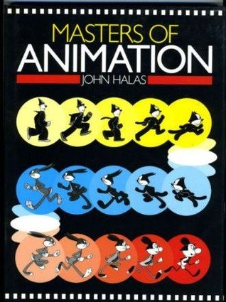 Masters of Animation by John Halas