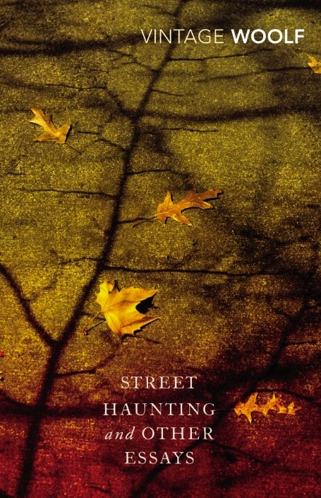 Street Haunting and Other Essays (Vintage Classics cover)