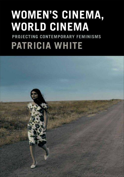 Women's Cinema, World Cinema by Patricia White